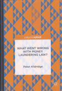 Cover of What Went Wrong with Money Laundering Law?