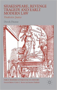 Cover of Shakespeare, Revenge Tragedy and Early Modern Law: Vindictive Justice