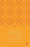 Cover of Formation of the Islamic Jurisprudence: From the Time of the Prophet Muhammad to the 4th Century