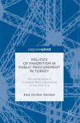 Cover of Politics of Favoritism in Public Procurement in Turkey: Reconfigurations of Dependency Networks in the Akp Era