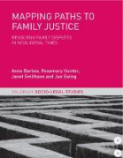 Cover of Mapping Paths to Family Justice: Resolving Family Disputes in Neoliberal Times
