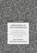 Cover of Ombudsmen at the Crossroads: The Legal Services Ombudsman, Dispute Resolution and Democratic Accountability