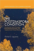 Cover of The Postdiaspora Condition: Crossborder Social Protection, Transnational Schooling, and Extraterritorial Human Security