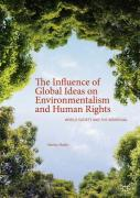 Cover of The Influence of Global Ideas on Environmentalism and Human Rights: World Society and the Individual