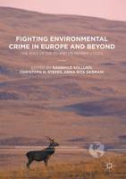 Cover of Fighting Environmental Crime in Europe and Beyond: The Role of the EU and its Member States