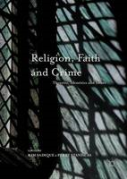 Cover of Religion, Faith and Crime: Theories, Identities and Issues