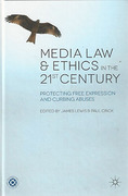 Cover of Media Law & Ethics in the 21st Century: Protecting Free Expression and Curbing Abuses