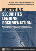 Cover of Mastering Securities Lending Documentation: A Practical Guide to the Main European and US Master Securities Lending Agreements