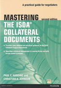 Cover of Mastering The ISDA Collateral Documents: A Practical Guide for Negotiators