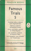 Cover of Famous Trials 5 : Thomas Neil Cream, Neville Heath, John Watson Laurie. George Henry Lamson,  Rattenbury and Stoner