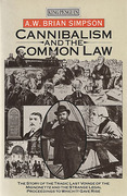 Cover of Cannibalism and the Common Law: The Story of the Tragic Last Voyage of the Mignonette