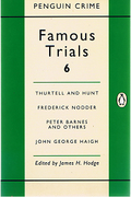 Cover of Famous Trials 6: Thurtell and Hunt, Frederick Nodder, Peter Barnes and Others, John George Haigh