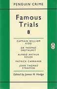 Cover of Famous Trials 8: Captain William Kidd, Dr Thomas Smethurst, Alfred Arthur Rouse, Patrick Carraher, John Thomas Straffen