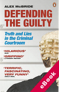 Cover of Defending the Guilty: Truth and Lies in the Criminal Courtroom (eBook)