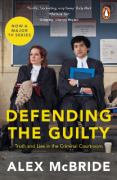 Cover of Defending the Guilty: Truth and Lies in the Criminal Courtroom