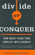 Cover of Divide or Conquor: How Great Teams Turn Conflict into Strength