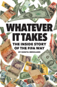 Cover of Whatever it Takes: The Inside Story of the FIFA Way