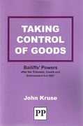 Cover of Taking Control of Goods: Bailiffs' Powers after the Tribunals, Courts and Enforcement Act 2007