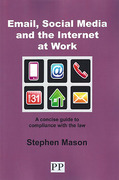 Cover of E-Mail, Social Media and the Internet at Work: A Concise Guide to Compliannce with the Law