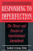 Cover of Responding to Imperfection: The Theory and Practice of Constitutional Amendment