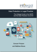Cover of Data Protection in Legal Practice: The Infolegal Guide to the GDPR and the Data Protection Act 2018