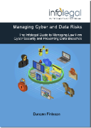Cover of Managing Cyber and Data Risks : The Infolegal Guide to Preventing Law Firm Cybersecurity or Data Breaches