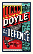 Cover of Conan Doyle for the Defence: A Sensational Murder, the Quest for Justice and the World's Greatest Detective