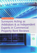 Cover of Surveyors Acting as Arbitrators and as Independent Experts in Commercial Property Rent Reviews
