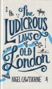 Cover of The Ludicrous Laws of Old London
