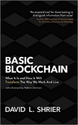 Cover of Basic Blockchain: What It Is and How It Will Transform the Way We Work and Live