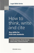 Cover of How to Think, Write and Cite: Key Skills for Irish Law Students