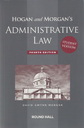 Cover of Hogan and Morgan's Administrative Law in Ireland 4th ed: Student Version