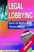 Cover of Legal Lobbying: How to Make your Voice Heard (eBook)