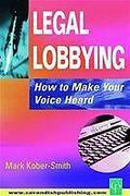 Cover of Legal Lobbying: How to Make your Voice Heard