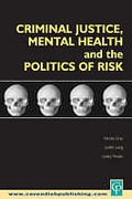 Cover of Criminal Justice, Mental Health and the Politics of Risk