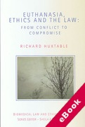 Cover of Euthanasia, Ethics and the Law: From Conflict to Compromise (eBook)