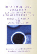 Cover of Impairment and Disability: Law and Ethics at the Beginning and End of Life