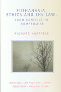 Cover of Euthanasia, Ethics and the Law: From Conflict to Compromise