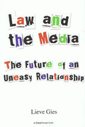 Cover of Law and the Media: The Future of an Uneasy Relationship