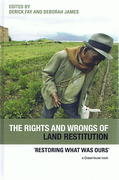 Cover of The Rights and Wrongs of Land Restitution: Restoring What Was Ours