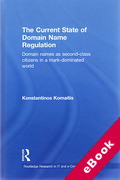 Cover of Current State of Domain Name Regulation: Domain Names as Second Class Citizens in a Mark-dominated World (eBook)