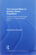 Cover of Current State of Domain Name Regulation: Domain Names as Second Class Citizens in a Mark-dominated World
