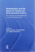 Cover of Globalisation and the Quest for Social and Environmental Justice: The Relevance of International Law in an Evolving World Order