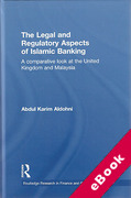 Cover of Legal and Regulatory Aspects of Islamic Banking: A Comparative Look at the United Kingdom and Malaysia (eBook)