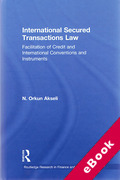 Cover of International Secured Transactions Law: Facilitation of Credit and International Conventions and Instruments (eBook)