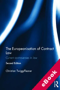 Cover of The Europeanisation of Contract Law: Current Controversies in Law (eBook)