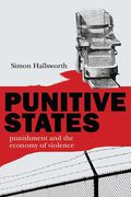 Cover of Punitive States: Punishment and the Economy of Violence