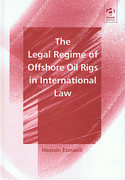 Cover of The Legal Regime of Offshore Oil Rigs in International Law