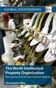 Cover of The World Intellectual Property Organization: Resurgence and the Development Agenda