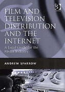Cover of Film and Television Distribution and the Internet: A Legal Guide for the Media Industry